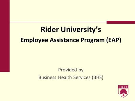 Rider Universitys Employee Assistance Program (EAP) Provided by Business Health Services (BHS)