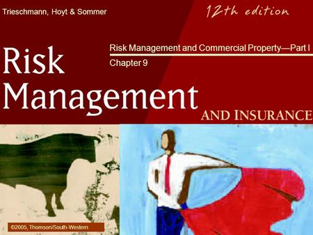 Risk <strong>Management</strong> and Commercial Property—Part I Chapter 9