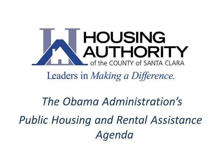 The Obama Administrations Public Housing and Rental Assistance Agenda.