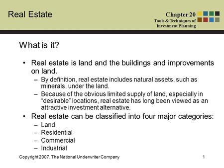 What is it? Real estate is land and the buildings and improvements on land. By definition, real estate includes natural assets, such as minerals, under.