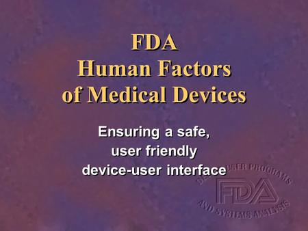 FDA Human Factors of Medical Devices