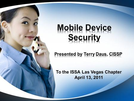 To the ISSA Las Vegas Chapter April 13, 2011. Definition People Technology Policy.