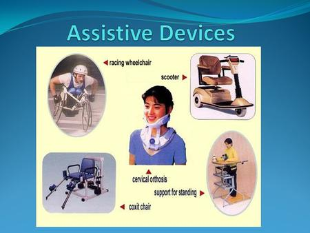 Assistive Devices.
