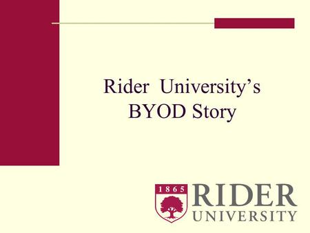 Rider Universitys BYOD Story. First two short films…… Dilbert Humorous skit about an employee, desperate to get his work done more efficiently tries to.