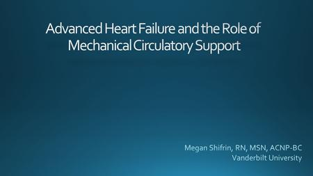 Advanced Heart Failure and the Role of Mechanical Circulatory Support