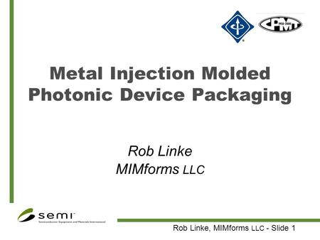 Metal Injection Molded Photonic Device Packaging
