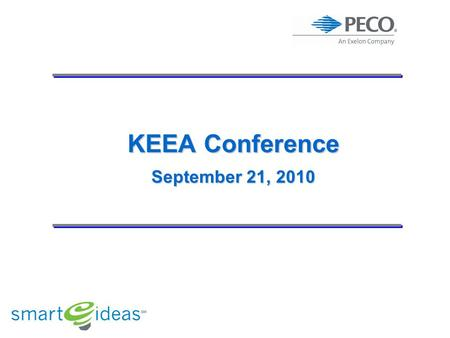 KEEA Conference September 21, 2010. - 2 - Act 129 Plan Goals Energy Efficiency (Consumption) Savings target of 1% by May 31, 2011 (394M kWh) Savings target.
