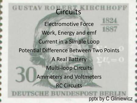 Circuits Electromotive Force Work, Energy and emf