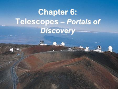 Chapter 6: Telescopes – Portals of Discovery. Visible light is only one type of electromagnetic radiation emitted by stars Each type of EM radiation travels.