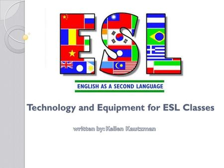 Technology and Equipment for ESL Classes. Introduction.
