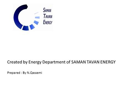 Created by Energy Department of SAMAN TAVAN ENERGY