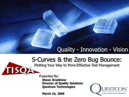 S-Curves & the Zero Bug Bounce: