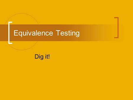 Equivalence Testing Dig it!.