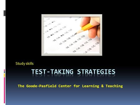 Study skills The Goode-Pasfield Center for Learning & Teaching.