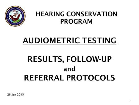 AUDIOMETRIC TESTING RESULTS, FOLLOW-UP and REFERRAL PROTOCOLS