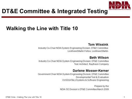 DT&E Cmte - Walking The Line with Title 10 1 Beth Wilson Industry Co-Chair NDIA System Engineering Division, DT&E Committee Test Architect, Raytheon Company.