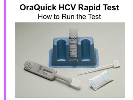 OraQuick HCV Rapid Test How to Run the Test