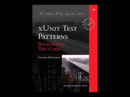 xUnit Test Patterns (Some) xUnit Test Patterns (in practice) by Adam Czepil.