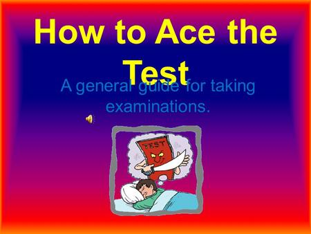 A general guide for taking examinations.
