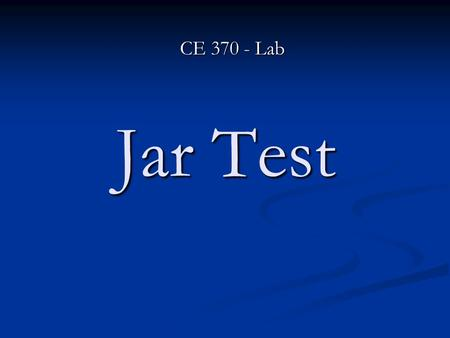 CE 370 - Lab Jar Test.