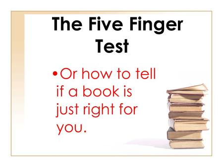 The Five Finger Test Or how to tell if a book is just right for you.