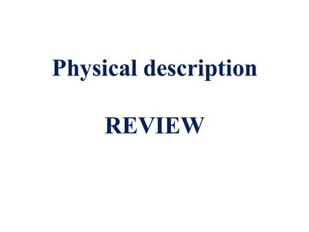 Physical description REVIEW. Number … is … Number.. is ……