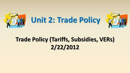 Trade Policy (Tariffs, Subsidies, VERs)