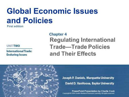 First edition Global Economic Issues and Policies PowerPoint Presentation by Charlie Cook Copyright © 2004 South-Western/Thomson Learning. All rights reserved.