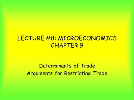 LECTURE #8: MICROECONOMICS CHAPTER 9