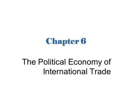 The Political Economy of International Trade