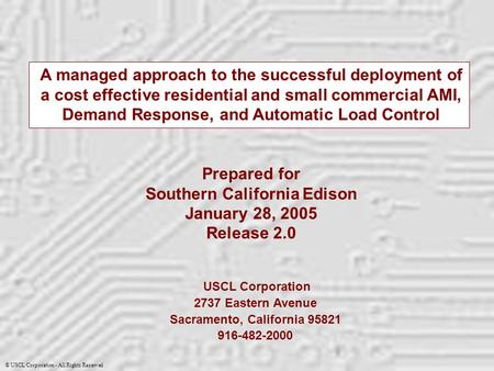 © USCL Corporation - All Rights Reserved USCL Corporation 2737 Eastern Avenue Sacramento, California 95821 916-482-2000 A managed approach to the successful.