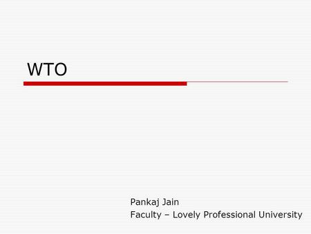 WTO Pankaj Jain Faculty – Lovely Professional University.