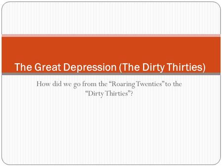 The Great Depression (The Dirty Thirties)