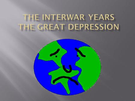 The Interwar Years The Great Depression