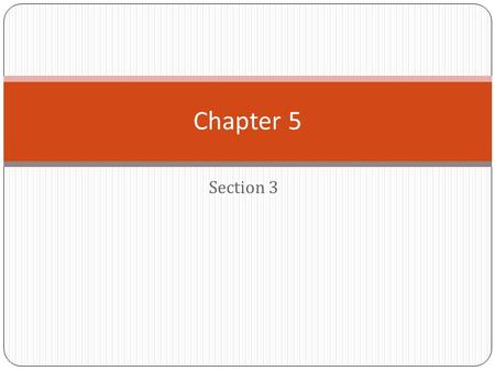 Chapter 5 Section 3.