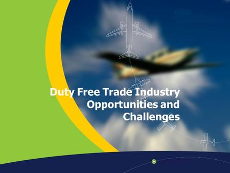 Duty Free Trade Industry Opportunities and Challenges.
