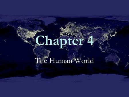 Chapter 4 The Human World.