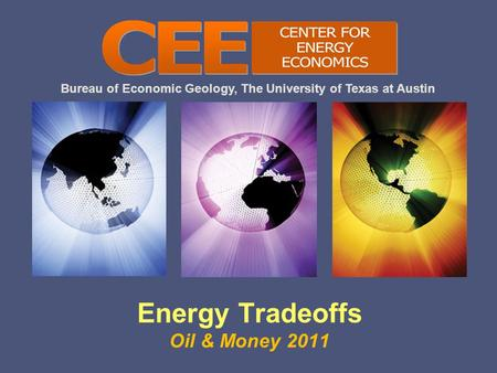 Bureau of Economic Geology, The University of Texas at Austin Energy Tradeoffs Oil & Money 2011.