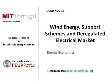 Doctoral Program in Sustainable Energy Systems 2009 NOV 17 Ricardo Bessa Wind Energy, Support.