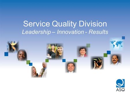 Service Quality Division Leadership – Innovation - Results.