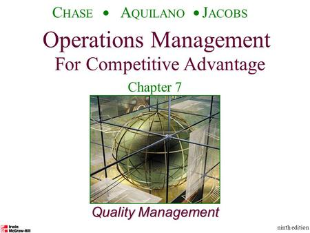 Operations Management For Competitive Advantage © The McGraw-Hill Companies, Inc., 2001 C HASE A QUILANO J ACOBS ninth edition 1 Quality Management Operations.
