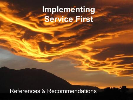 Implementing Service First References & Recommendations.