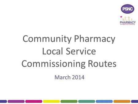 Community Pharmacy Local Service Commissioning Routes March 2014.