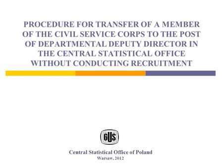 PROCEDURE FOR TRANSFER OF A MEMBER OF THE CIVIL SERVICE CORPS TO THE POST OF DEPARTMENTAL DEPUTY DIRECTOR IN THE CENTRAL STATISTICAL OFFICE WITHOUT CONDUCTING.