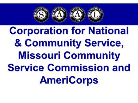Corporation for National & Community Service, Missouri Community Service Commission and AmeriCorps.