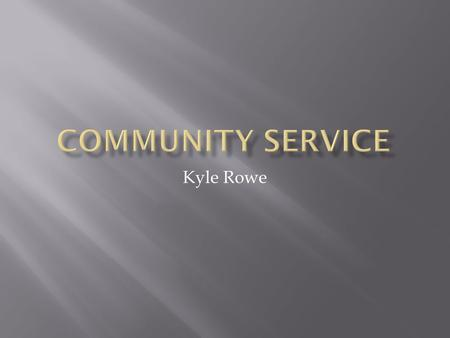 Kyle Rowe. Service learning is the incorporation of community service into education: a school program that integrates citizenship values into education.