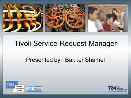 Tivoli Service Request Manager