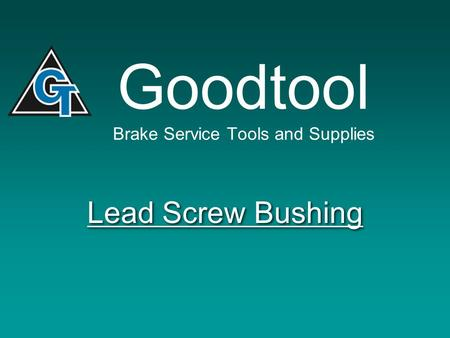 Goodtool Brake Service Tools and Supplies Lead Screw Bushing.