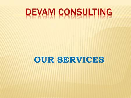 DEVAM CONSULTING OUR SERVICES.