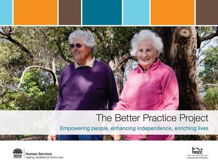 Contents What is The Better Practice Project? What is an Enabling Approach? The evidence for an Enabling Approach The Better Practice Project: A handbook.